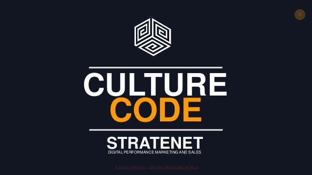 1 © 2018 STRATENET – GROWTH MARKETING AGENCY. CULTURE CODE STRATENETDIGITAL PERFORMANCE MARKETING AND SALES