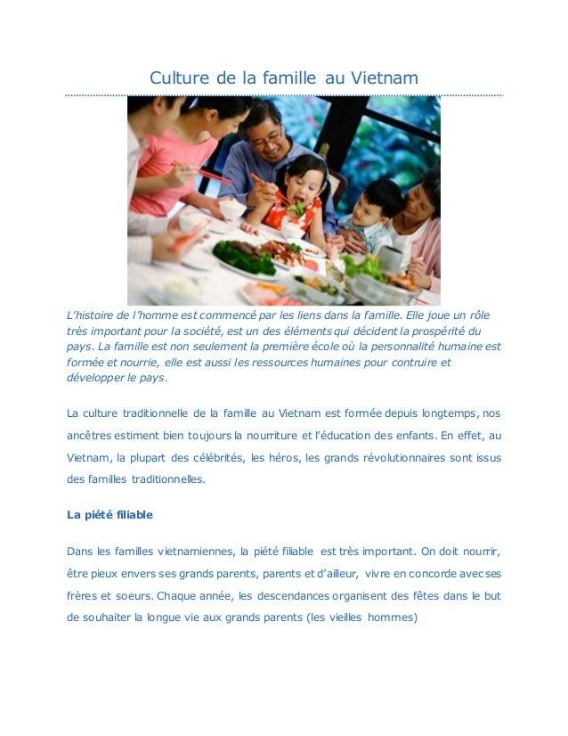 Culture de la famille au Vietnam L'histoire de l'homme est commencé par les liens dans la famille. Elle joue un rôle très ...