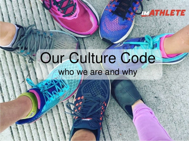 Our Culture Code who we are and why