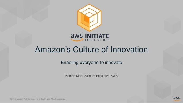 © 2019, Amazon Web Services, Inc. or its Affiliates. All rights reserved. Nathan Klein, Account Executive, AWS Amazon's Cu...