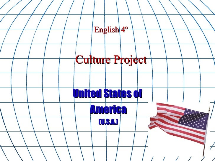 English 4º Culture Project United States of  America (U.S.A.)