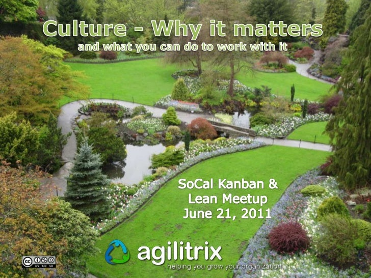 Culture - Why it matters<br />and what you can do to work with it<br />SoCalKanban & Lean Meetup<br />June 21, 2011<br />