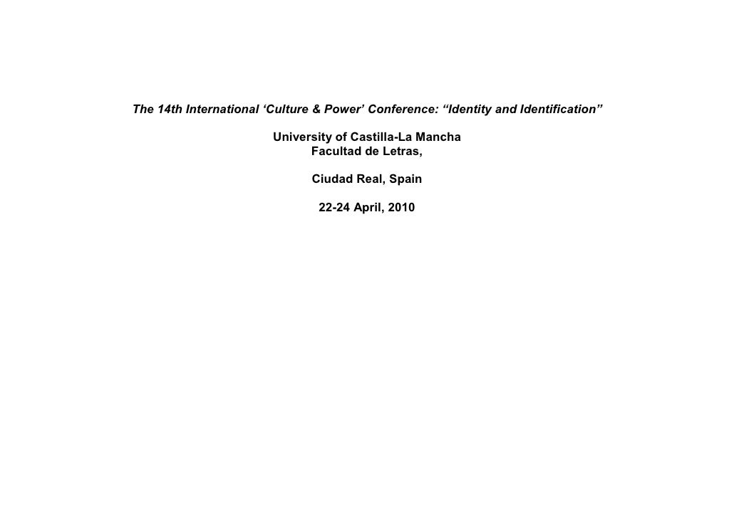 """The 14th International 'Culture & Power' Conference: """"Identity and Identification""""                          University of ..."""