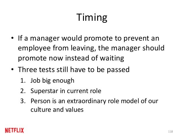 Timing • If a manager would promote to prevent an employee from leaving, the manager should promote now instead of waiting...