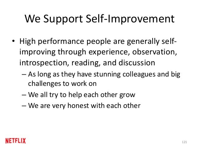 We Support Self-Improvement • High performance people are generally self- improving through experience, observation, intro...