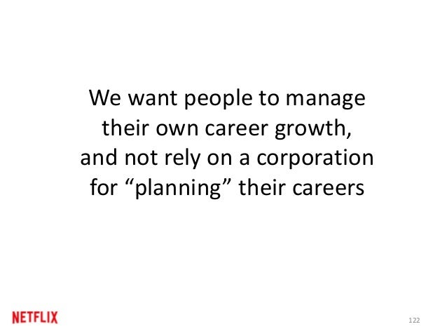 "We want people to manage their own career growth, and not rely on a corporation for ""planning"" their careers 122"