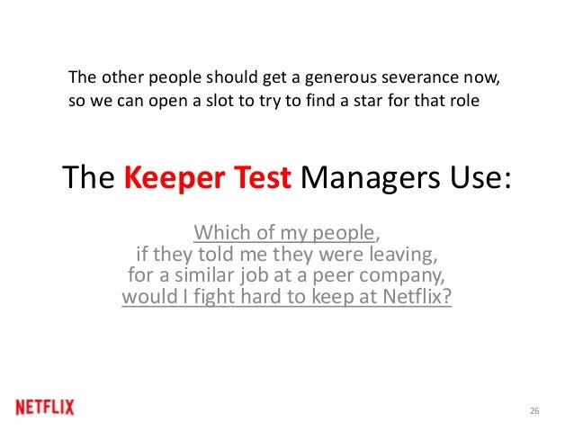 The Keeper Test Managers Use: Which of my people, if they told me they were leaving, for a similar job at a peer company, ...