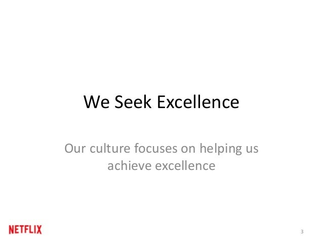 We Seek Excellence Our culture focuses on helping us achieve excellence 3