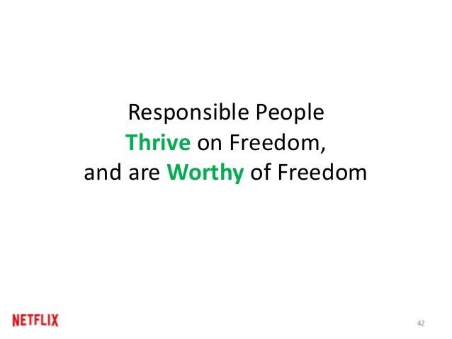 Responsible People Thrive on Freedom, and are Worthy of Freedom 42