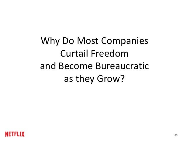 Why Do Most Companies Curtail Freedom and Become Bureaucratic as they Grow? 45