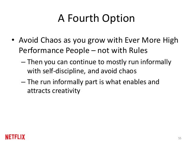 A Fourth Option • Avoid Chaos as you grow with Ever More High Performance People – not with Rules – Then you can continue ...