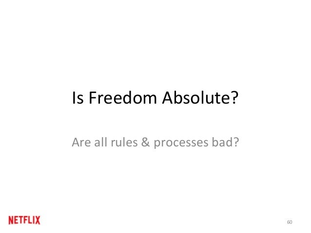Is Freedom Absolute? Are all rules & processes bad? 60