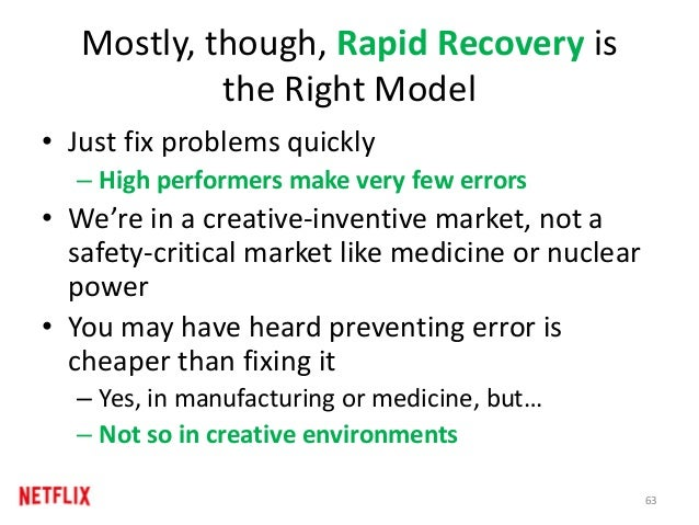 Mostly, though, Rapid Recovery is the Right Model • Just fix problems quickly – High performers make very few errors • We'...