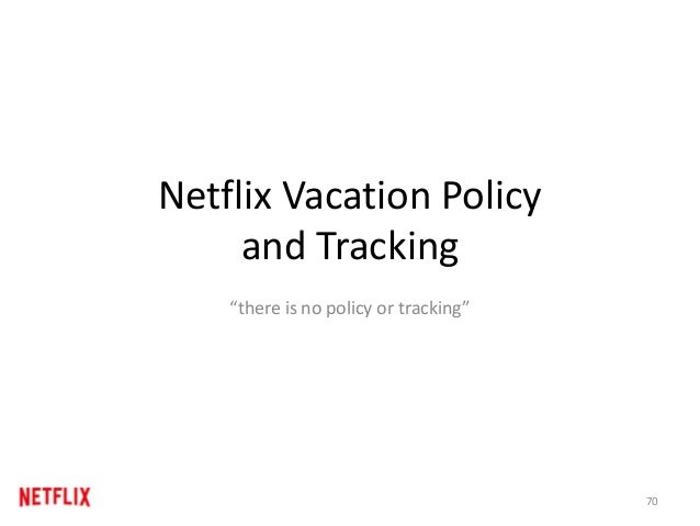 "Netflix Vacation Policy and Tracking ""there is no policy or tracking"" 70"