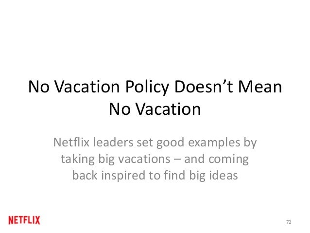 No Vacation Policy Doesn't Mean No Vacation Netflix leaders set good examples by taking big vacations – and coming back in...