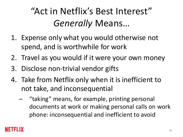 """Act in Netflix's Best Interest"" Generally Means… 1. Expense only what you would otherwise not spend, and is worthwhile fo..."