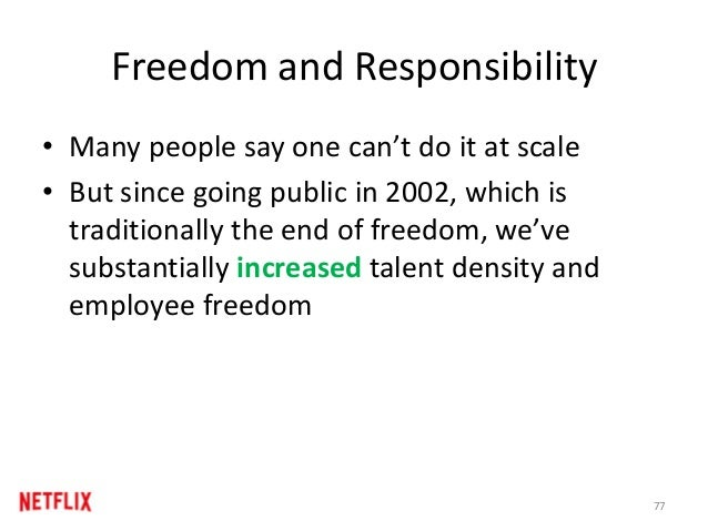 Freedom and Responsibility • Many people say one can't do it at scale • But since going public in 2002, which is tradition...