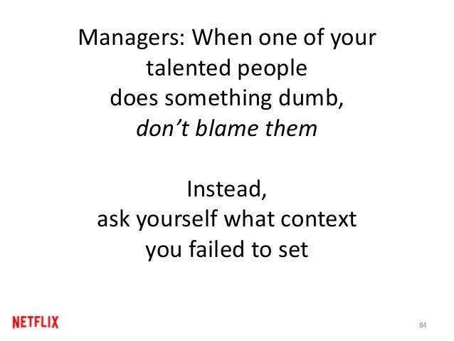 Managers: When one of your talented people does something dumb, don't blame them Instead, ask yourself what context you fa...