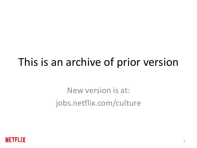 This is an archive of prior version New version is at: jobs.netflix.com/culture 1