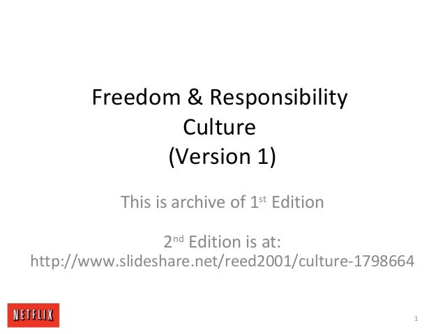 Freedom & Responsibility Culture (Version 1) This is archive of 1st Edition 2nd Edition is at: http://www.slideshare.net/r...