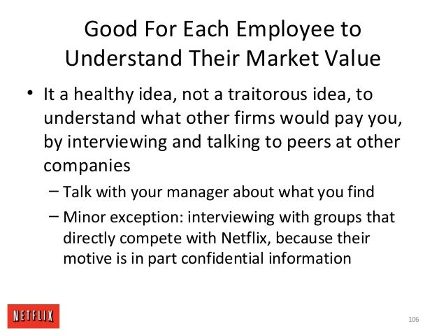 Good For Each Employee to Understand Their Market Value • It a healthy idea, not a traitorous idea, to understand what oth...
