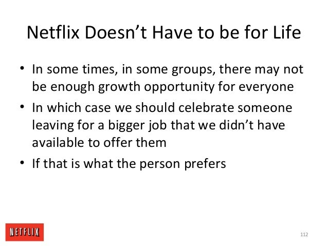 Netflix Doesn't Have to be for Life • In some times, in some groups, there may not be enough growth opportunity for everyo...