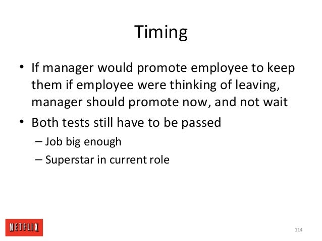 Timing • If manager would promote employee to keep them if employee were thinking of leaving, manager should promote now, ...