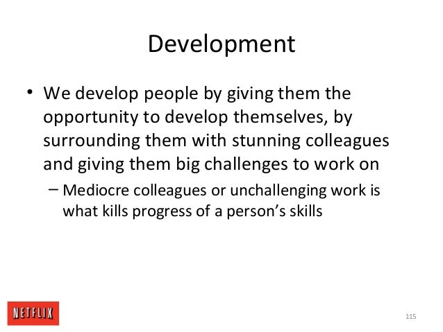 Development • We develop people by giving them the opportunity to develop themselves, by surrounding them with stunning co...