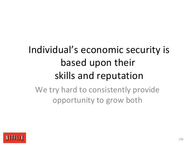 Individual's economic security is based upon their skills and reputation We try hard to consistently provide opportunity t...