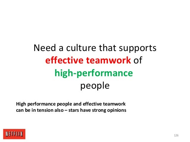 Need a culture that supports effective teamwork of high-performance people 126 High performance people and effective teamw...