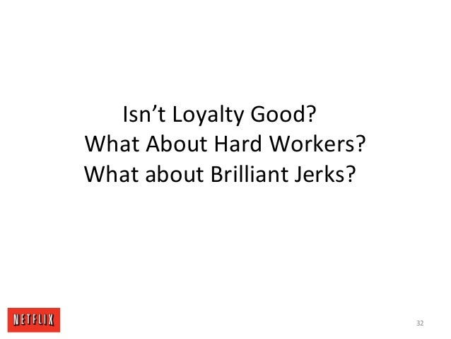 Isn't Loyalty Good? What About Hard Workers? What about Brilliant Jerks? 32