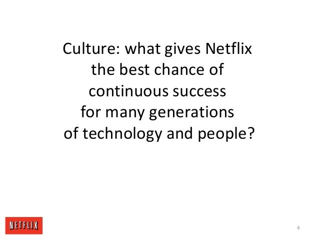 Culture: what gives Netflix the best chance of continuous success for many generations of technology and people? 4