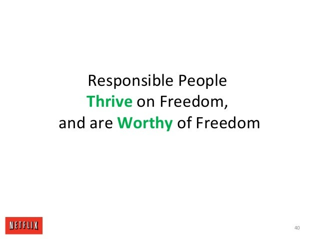 Responsible People Thrive on Freedom, and are Worthy of Freedom 40