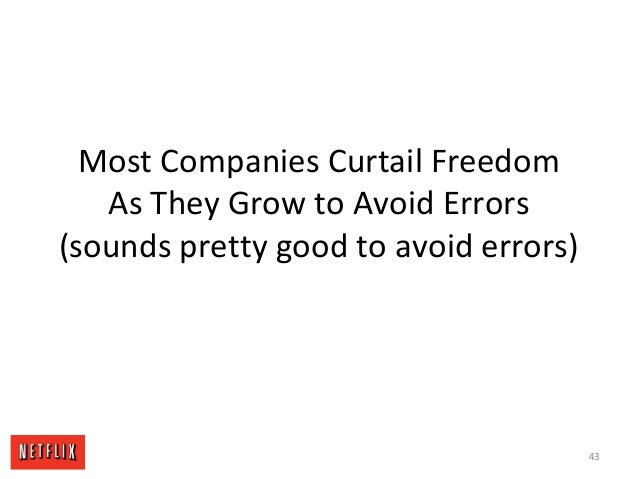 Most Companies Curtail Freedom As They Grow to Avoid Errors (sounds pretty good to avoid errors) 43