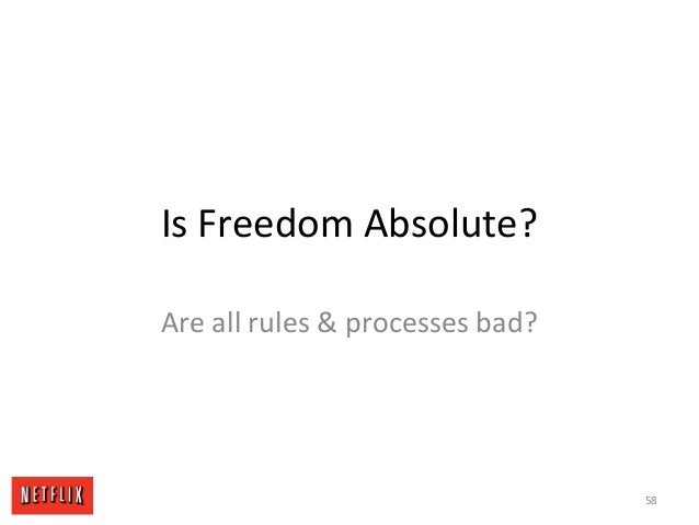 Is Freedom Absolute? Are all rules & processes bad? 58