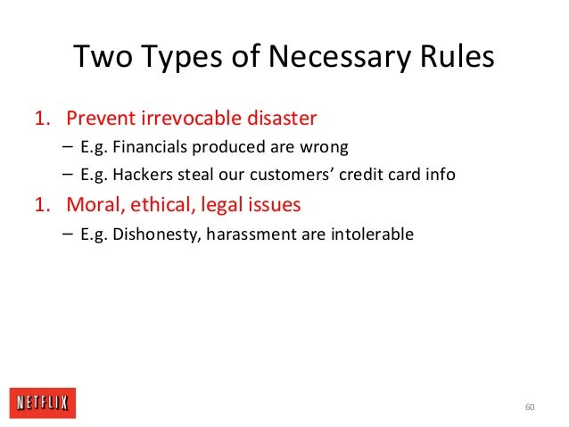 Two Types of Necessary Rules 1. Prevent irrevocable disaster – E.g. Financials produced are wrong – E.g. Hackers steal our...