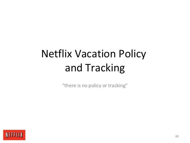 "Netflix Vacation Policy and Tracking ""there is no policy or tracking"" 68"