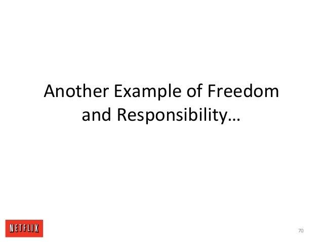 Another Example of Freedom and Responsibility… 70