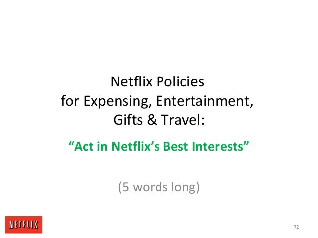 "Netflix Policies for Expensing, Entertainment, Gifts & Travel: ""Act in Netflix's Best Interests"" (5 words long) 72"
