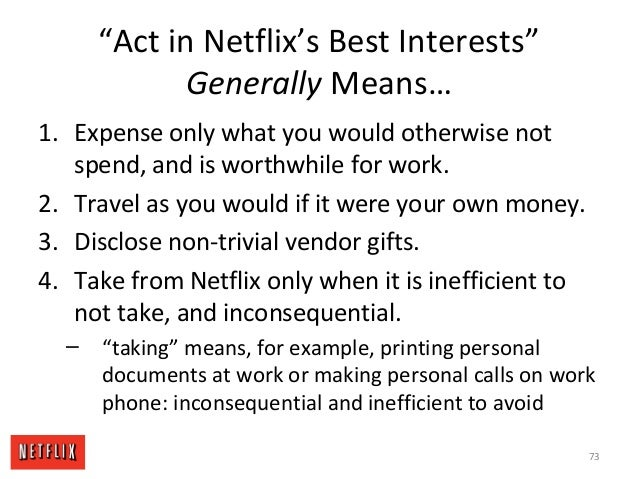 """Act in Netflix's Best Interests"" Generally Means… 1. Expense only what you would otherwise not spend, and is worthwhile f..."
