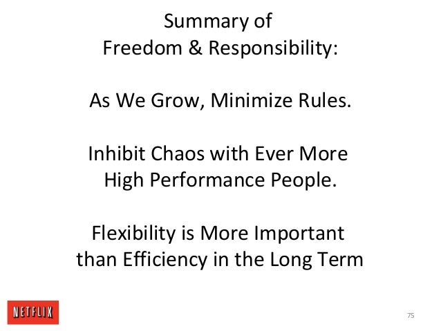 Summary of Freedom & Responsibility: As We Grow, Minimize Rules. Inhibit Chaos with Ever More High Performance People. Fle...