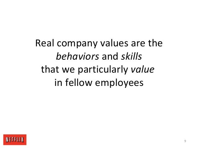 Real company values are the behaviors and skills that we particularly value in fellow employees 9