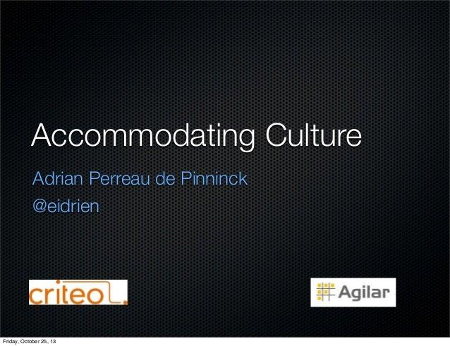 Accommodating Culture  Adrian Perreau de Pinninck  @eidrien  Friday, October 25, 13