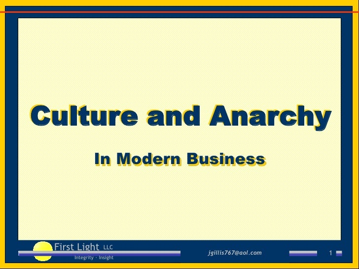 Culture and Anarchy               In Modern Business      First Light       LLC                            jgillis767@aol....