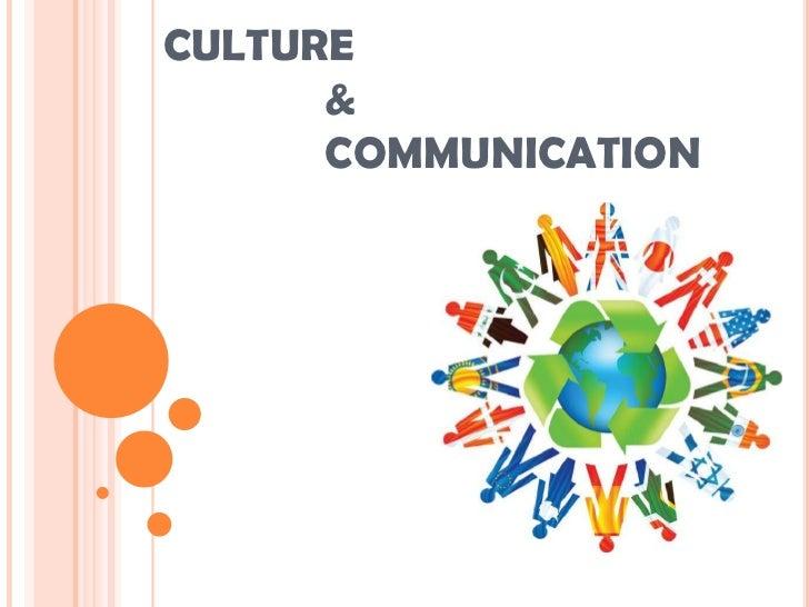 CULTURE & COMMUNICATION<br />