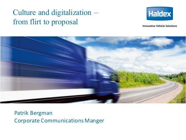 Culture and digitalization – from flirt to proposal PatrikBergman CorporateCommunicationsManger