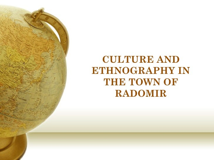 CULTURE ANDETHNOGRAPHY IN  THE TOWN OF    RADOMIR
