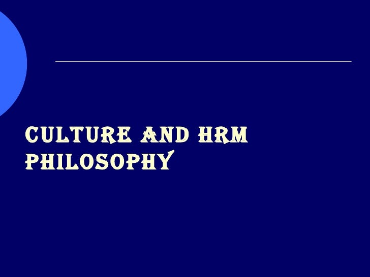 culture hrm Human resource management (hrm or hr) is the management of human resources at the macro-level, hr is in charge of overseeing organizational leadership and culture.