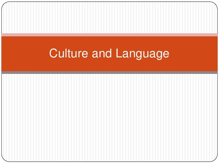 Culture and Language<br />