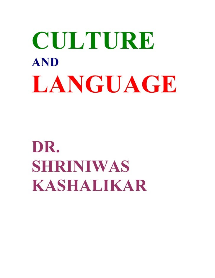 CULTURE AND  LANGUAGE  DR. SHRINIWAS KASHALIKAR